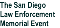 The San Diego  Law Enforcement  Memorial Event
