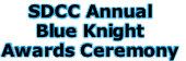 SDCC Annual Blue Knight Awards Ceremony